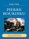 Pierre Bourdieu (eBook): The Last Musketeer of the French Revolution