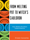 From Melting Pot to Witch's Cauldron (eBook): How Multiculturalism Failed America