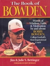 The Book of Bowden (eBook): Words of Wisdom, Faith, and Motivation by and about Bobby Bowden, College Football's Most Inspirational Coach