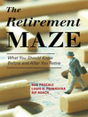The Retirement Maze (eBook): What You Should Know Before and After You Retire