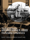 The Life of Pennsylvania Governor George M. Leader (eBook): Challenging Complacency