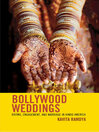 Bollywood Weddings (eBook): Dating, Engagement, and Marriage in Hindu America
