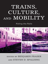 Trains, Culture, and Mobility (eBook): Riding the Rails