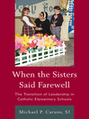 When the Sisters Said Farewell (eBook): The Transition of Leadership in Catholic Elementary Schools