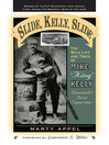 Slide, Kelly, Slide (eBook): The Wild Life and Times of Mike King Kelly