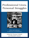 Professional Lives, Personal Struggles (eBook): Ethics and Advocacy in Research on Homelessness