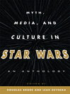 Myth, Media, and Culture in Star Wars (eBook): An Anthology