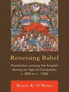 Reversing Babel (eBook): Translation Among the English During an Age of Conquests, c. 800 to c. 1200