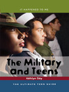 The Military and Teens (eBook): The Ultimate Teen Guide