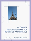 A Complete French Grammar for Reference and Practice (eBook)
