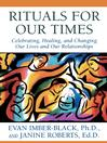 Rituals for Our Times (eBook): Celebrating, Healing, and Changing Our Lives and Our Relationships
