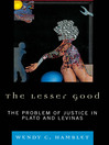 The Lesser Good (eBook): The Problem of Justice in Plato and Levinas