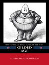Historical Dictionary of the Gilded Age (eBook)