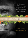 Encountering Gorillas (eBook): A Chronicle of Discovery, Exploitation, Understanding, and Survival
