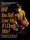 Will You Still Love Me If I Don't Win? (eBook): A Guide for Parents of Young Athletes