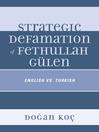 Strategic Defamation of Fethullah Gülen (eBook): English vs. Turkish