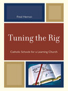 Tuning the Rig (eBook): Catholic Schools for a Learning Church