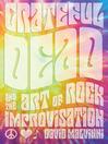 Grateful Dead and the Art of Rock Improvisation (eBook)