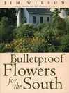 Bulletproof Flowers for the South (eBook)