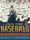 Old Time Baseball (eBook): America's Pastime in the Gilded Age