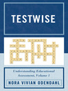 Testwise (eBook): Understanding Educational Assessment, Volume 1