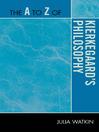 The A to Z of Kierkegaard's Philosophy (eBook)