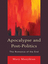 Apocalypse and Post-Politics (eBook): The Romance of the End
