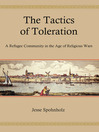 The Tactics of Toleration (eBook): A Refugee Community in the Age of Religious Wars