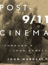 Post-9/11 Cinema (eBook): Through a Lens Darkly