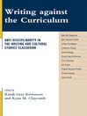 Writing against the Curriculum (eBook): Anti-Disciplinarity in the Writing and Cultural Studies Classroom