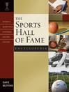 The Sports Hall of Fame Encyclopedia (eBook): Baseball, Basketball, Football, Hockey, Soccer
