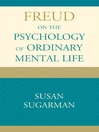 Freud on the Psychology of Ordinary Mental Life (eBook)