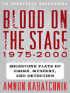 Blood on the Stage, 1975-2000 (eBook): Milestone Plays of Crime, Mystery and Detection
