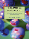 Think Tanks and Foreign Policy (eBook): The Foreign Policy Research Institute and Presidential Politics