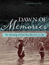 Dawn of Memories (eBook): The Meaning of Early Recollections in Life