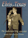 Elvis In Texas (eBook): The Undiscovered King 1954-1958