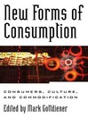 New Forms of Consumption (eBook): Consumers, Culture, and Commodification