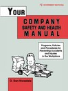 Your Company Safety and Health Manual (eBook): Programs, Policies, & Procedures for Preventing Accidents & Injuries in the Workplace