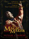 The Magic Maker (eBook): A Portrait of John Langstaff, Creator of the Christmas Revels