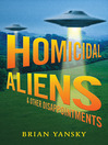 Homicidal Aliens and Other Disappointments (eBook): Alien Invasion Series, Book 2