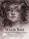 Wild Boy (eBook): The Real Life of the Savage of Aveyron