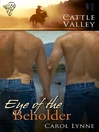 Eye of the Beholder (eBook): Cattle Valley Series, Book 11