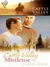 Cattle Valley Mistletoe (eBook): Cattle Valley Series, Book 2