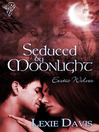 Seduced by Moonlight (eBook): Exotic Wolves Series, Book 1