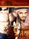 Seducing the Sheik (eBook): Bodyguards in Love Series, Book 5