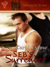 Seb's Surrender (eBook): Bodyguards in Love Series, Book 2