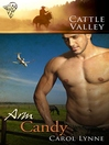 Arm Candy (eBook): Cattle Valley Series, Book 14