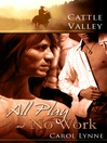 All Play & No Work (eBook): Cattle Valley Series, Book 12