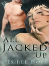 All Jacked Up (eBook)