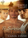 To Service and Protect (eBook): Cattle Valley Series, Book 20